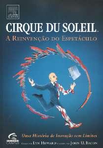 CIRQUE DU SOLEIL - A REINVENCAO DO ESPETACULO