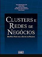 CLUSTERS E REDES DE NEGOCIOS- UMA NOVA VISAO PARA A GESTAO DOS NEGOCIOS