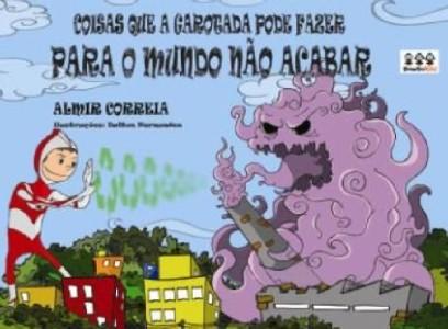COISAS QUE A GAROTADA PODE FAZER PARA O MUNDO NAO ACABAR