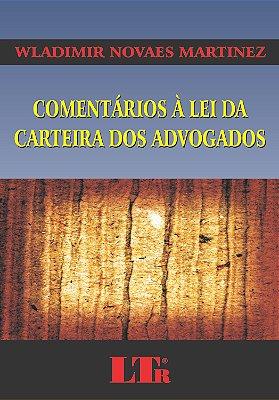 COMENTARIOS A LEI DA CARTEIRA DOS ADVOGADOS