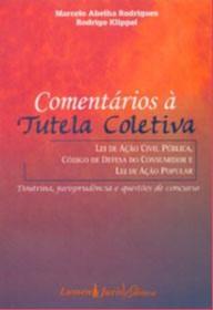 COMENTARIOS A TUTELA COLETIVA - LEI DE ACAO CIVIL PUBLICA, CODIGO DE DEFES