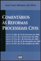 COMENTARIOS AS REFORMAS PROCESSUAIS CIVIS  LEIS 11280, 11277, 11276, 11232,