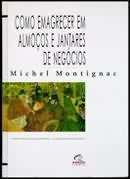 COMO EMAGRECER EM ALMOCOS E JANTARES DE NEGOCIOS