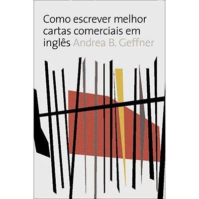 COMO ESCREVER MELHOR CARTAS COMERCIAIS EM INGLES - COL. FERRAMENTAS