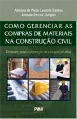 COMO GERENCIAR AS COMPRAS DE MATERIAIS NA CONSTRUCAO CIVIL