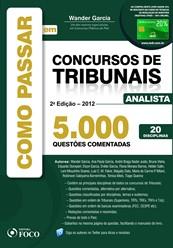 COMO PASSAR EM CONCURSOS DE TRIBUNAIS ANALISTA - 5.000 QUESTOES COMENTADAS