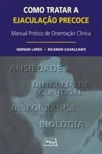 COMO TRATAR A EJACULACAO PRECOCE - MANUAL PRATICO DE ORIENTACAO CLINICA