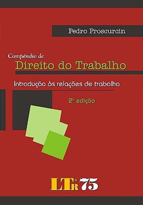COMPENDIO DE DIREITO DO TRABALHO - INTRODUCAO AS RELACOES DE TRABALHO