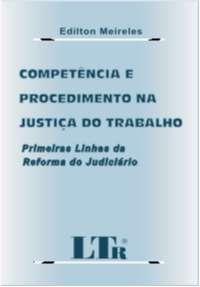 COMPETENCIA E PROCEDIMENTO NA JUSTICA DO TRABALHO