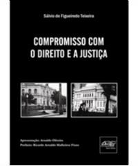 COMPROMISSO COM O DIREITO E A JUSTICA