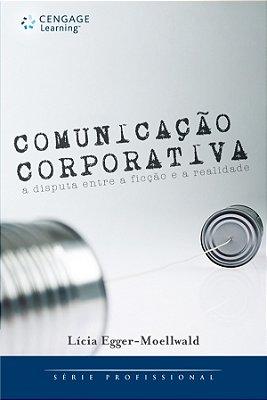 COMUNICACAO CORPORATIVA: A DISPUTA ENTRE A FICCAO E A REALIDADE
