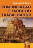 COMUNICACAO E SAUDE DO TRABALHADOR