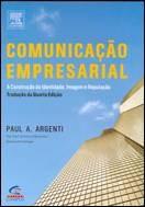 COMUNICACAO EMPRESARIAL - A CONSTRUCAO DA IDENTIDADE, IMAGEM E REPUTACAO