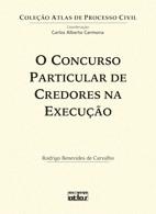 CONCURSO PARTICULAR DE CREDORES NA EXECUCAO, O - COL. ATLAS DE PROCESSO CIV