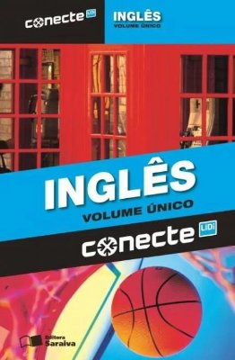 CONECTE INGLES - VOL. UNICO - ENSINO MEDIO