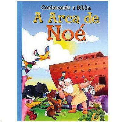 CONHECENDO A BIBLIA: ARCA DE NOE