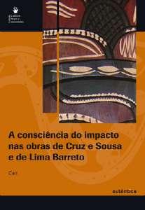 CONSCIENCIA DO IMPACTO NAS OBRAS DE CRUZ E SOUSA E DE LIMA BARRETO, A - COL