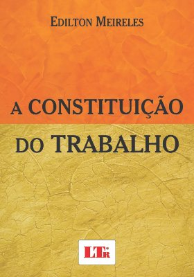 CONSTITUICAO DO TRABALHO, A
