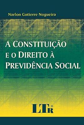 CONSTITUICAO E O DIREITO A PREVIDENCIA SOCIAL, A