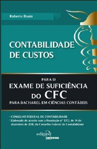 CONTABILIDADE DE CUSTOS - PARA O EXAME DE SUFICIENCIA DO CFC PARA BACHAREL
