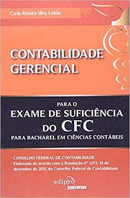 CONTABILIDADE GERENCIAL - PARA O EXAME DE SUFICIENCIA DO CFC PARA BACHAREL