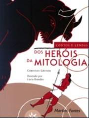 CONTOS E LENDAS DOS HEROIS DA MITOLOGIA