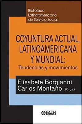 COYUNTURA ACTUAL, LATINO AMERICANA Y MUNDIAL: TENDENCIAS YMOVIMIENTOS