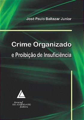 CRIME ORGANIZADO E PROIBICAO DA INSUFICIENCIA