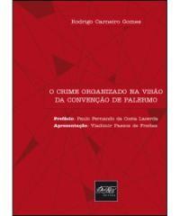 CRIME ORGANIZADO NA VISAO DA CONVENCAO DE PALERMO, O