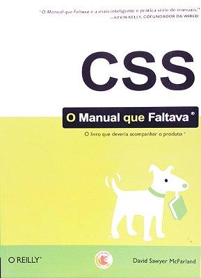 CSS - O MANUAL QUE FALTAVA - O LIVRO QUE DEVERIA ACOMPANHAR O PRODUTO