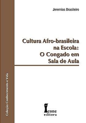 CULTURA AFRO-BRASILEIRA NA ESCOLA: O CONGADO EM SALA DE AULA