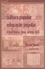 CULTURA POPULAR, EDUCACAO POPULAR - MEMORIA DOS ANOS 60
