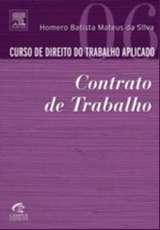 CURSO DE DIREITO DO TRABALHO APLICADO - CONTRATO DE TRABALHO - VOL. 6