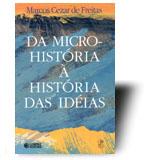 DA MICRO HISTORIA A HISTORIA DAS IDEIAS