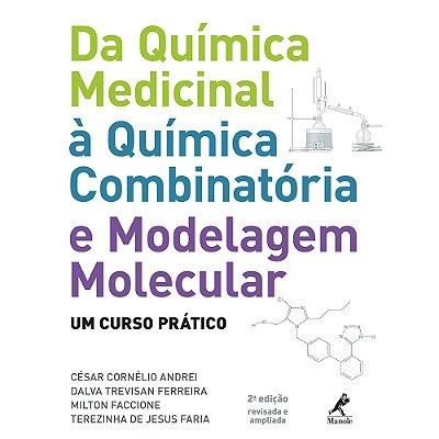 DA QUIMICA MEDICINAL A QUIMICA COMBINATORIA E MODELAGEM MOLECULAR