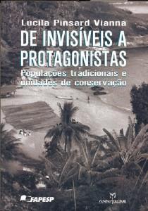 DE INVISIVEIS A PROTAGONISTAS - POPULACOES TRADICIONAIS E UNIDADES DE CONSE