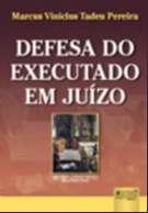 DEFESA DO EXECUTADO EM JUIZO