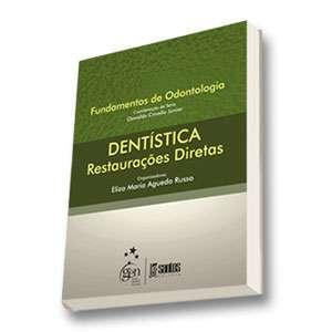 DENTISTICA - RESTAURACOES DIRETAS - SERIE FUNDAMENTOS DE ODONTOLOGIA