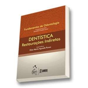 DENTISTICA - RESTAURACOES INDIRETAS - SERIE FUNDAMENTOS DE ODONTOLOGIA