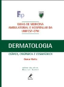 DERMATOLOGIA - GUIAS DE MEDICINA AMBULATORIAL E HOSPITALAR DA UNIFESP