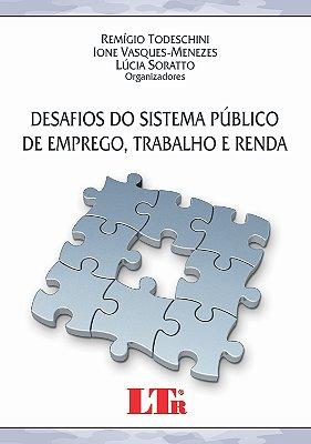 DESAFIOS DO SISTEMA PUBLICO DE EMPREGO, TRABALHO E RENDA