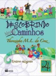 DESCOBRINDO NOVOS CAMINHOS - 4 ANO - COL. DESCOBRINDO NOVOS CAMINHOS