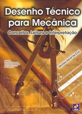 DESENHO TECNICO PARA MECANICA - CONCEITOS, LEITURA E INTERPRETACAO