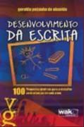 DESENVOLVIMENTO DA ESCRITA - 100 PROPOSTAS PRATICAS