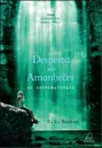 DESPERTA AO AMANHECER - OS SOBRENATURAIS