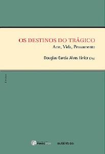 DESTINOS DO TRAGICO, OS