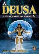 DEUSA E SEUS RAIOS DE ATUACAO, A
