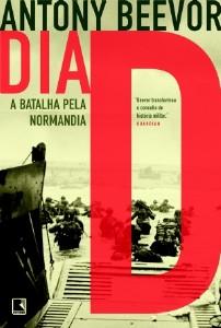 DIA D - A BATALHA PELA NORMANDIA