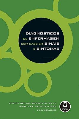 DIAGNOSTICOS DE ENFERMAGEM COM BASE EM SINAIS E SINTOMAS