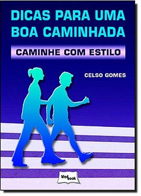 DICAS PARA UMA BOA CAMINHADA - CAMINHE COM ESTILO